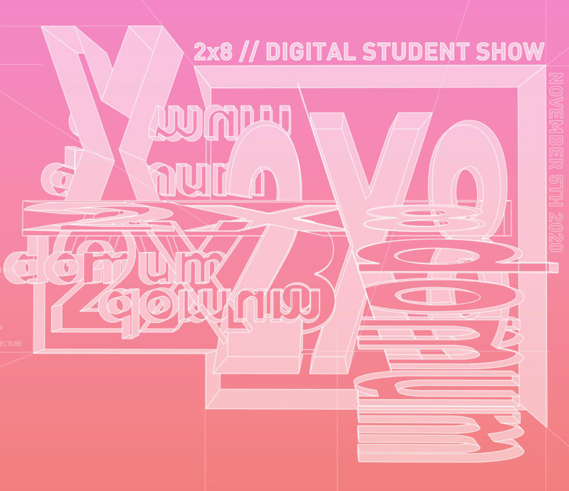 We are proud to advise & support the innovative virtual 2020 2×8:Domum Student Exhibition & Scholarships