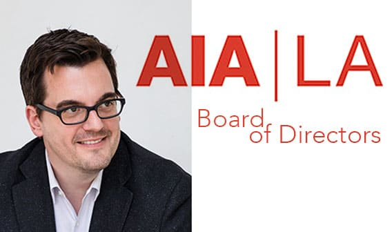 Clay Holden elected to the AIA Los Angeles Board of Directors     2017-2019